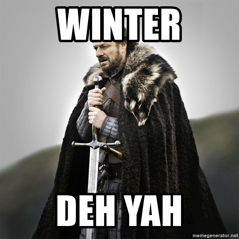 Game of Thrones - WINTER DEH YAH