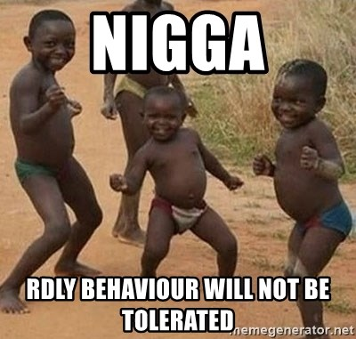 Dancing African Kid - NIGGA RDLY BEHAVIOUR WILL NOT BE TOLERATED