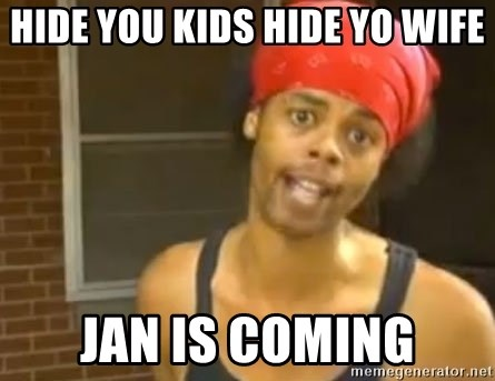 Hide Yo Kids - Hide you kids hide yo wife Jan is coming