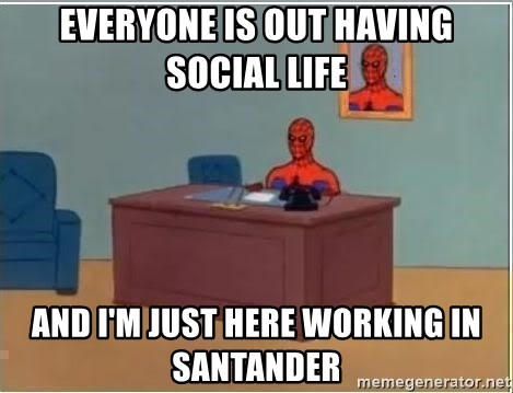 Spiderman Desk - everyone is out having social life and i'm just here working in santander