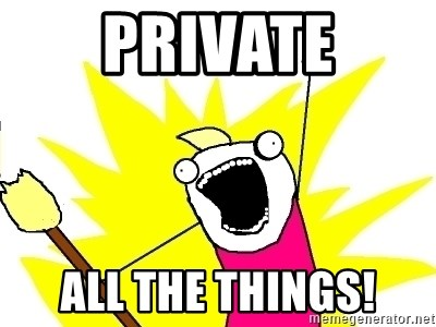 X ALL THE THINGS - PRIVATE ALL THE THINGS!