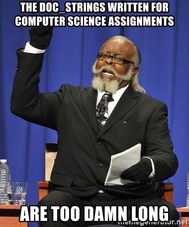 Rent Is Too Damn High - the doc_strings written for computer science assignments  are too damn long