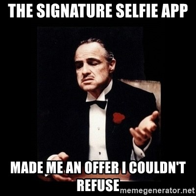 The Godfather - the signature selfie app made me an offer i couldn't refuse
