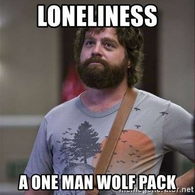 Alan Hangover - Loneliness a one man wolf pack