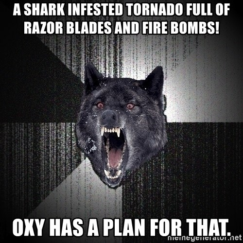 Insanity Wolf - A shark infested tornado full of razor blades and fire bombs! Oxy has a plan for that.
