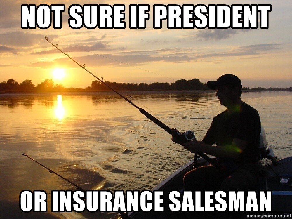 Don`t mind me just fishing for comments - not sure if president or insurance salesman