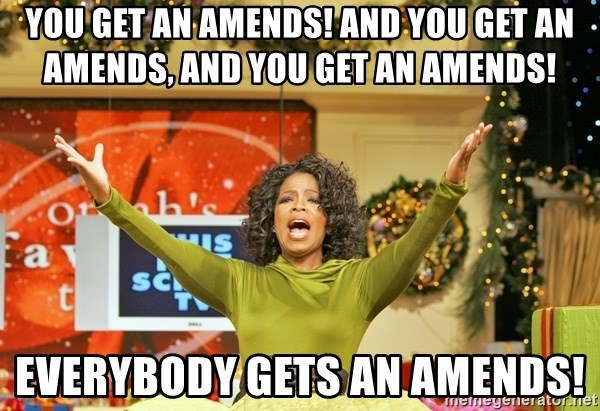 Oprah Gives Away Stuff - You get an amends! and you get an amends, and you get an amends! everybody gets an amends!