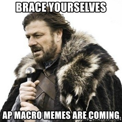 43823729 brace yourselves ap macro memes are coming brace yourselves
