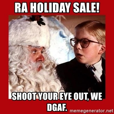 A christmas story - RA Holiday Sale! Shoot your eye out, we DGAF.