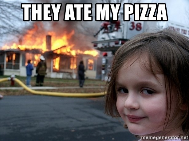 Disaster Girl - they ate my pizza