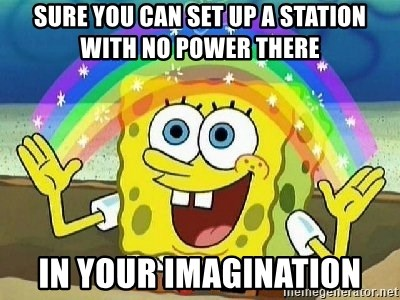 Imagination - sure you can set up a station with no power there in your imagination