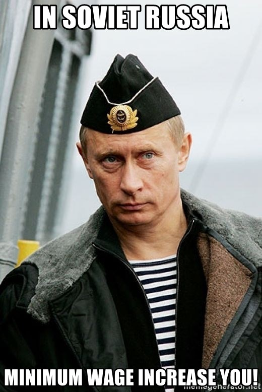 Russian Awesome Face - In Soviet Russia Minimum wage increase you!