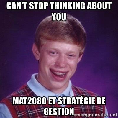 Bad Luck Brian - Can't stop thinking about you mat2080 et stratégie de gestion