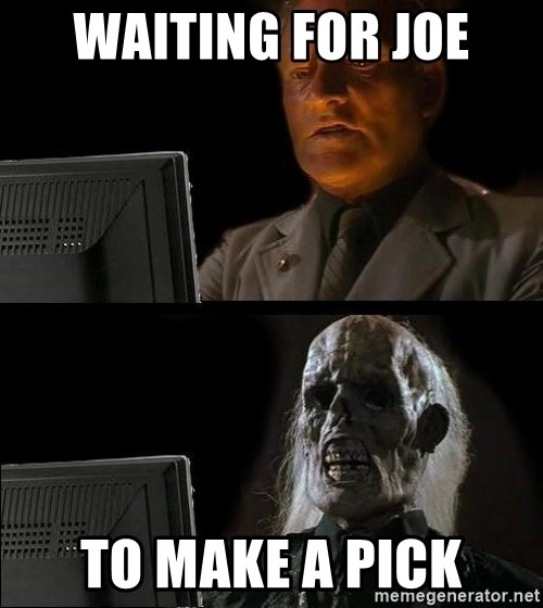 Waiting For - Waiting for joe to make a pick