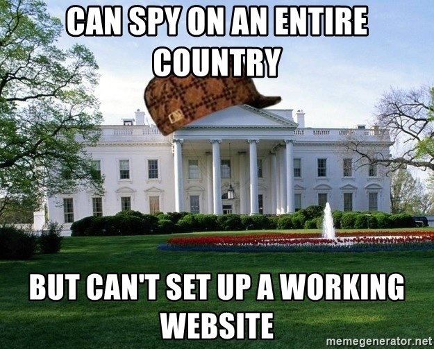 scumbag whitehouse - can spy on an entire country but can't set up a working website