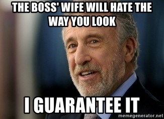Mens Warehouse Guy - the boss' wife will hate the way you look I guarantee it