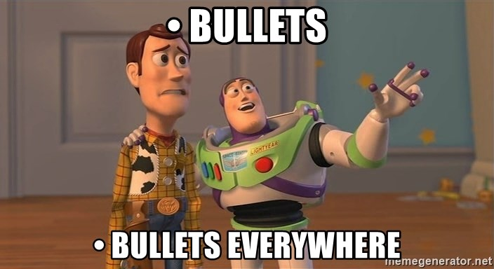 Toy Story Everywhere - •	 bullets •	 bullets everywhere