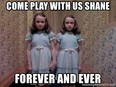 43966340 come play with us shane forever and ever shining twins meme