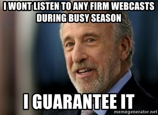 Mens Warehouse Guy - i wont listen to any firm webcasts during busy season i guarantee it