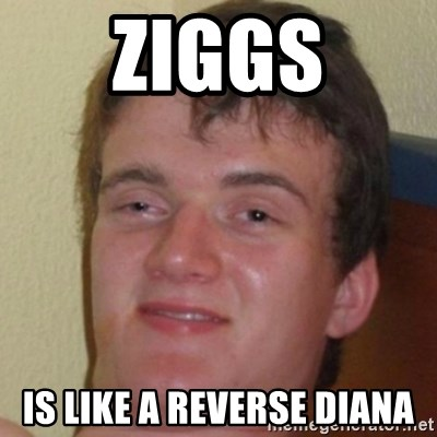 10guy - ziggs is like a reverse diana