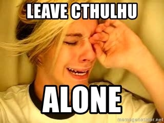 leave britney alone - leave cthulhu alone