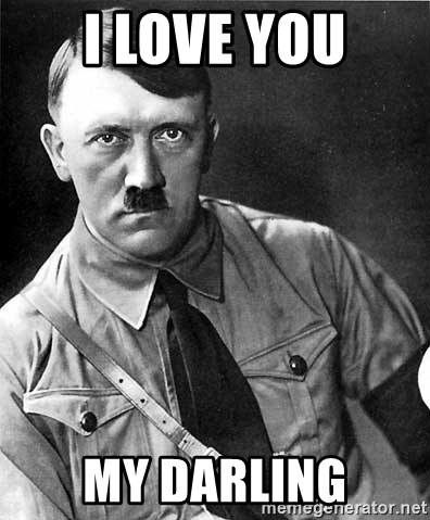 Hitler - I love you My darling