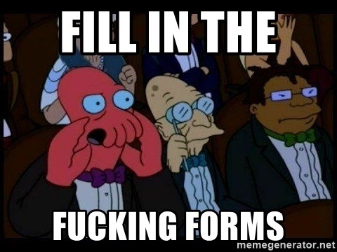 Zoidberg - FILL IN THE  FUCKING FORMS