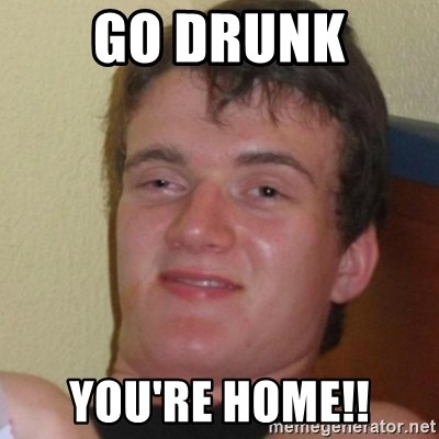 Stoner Stanley - go drunk YOU're Home!!