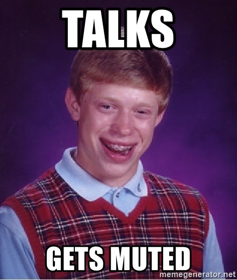 Bad Luck Brian - TaLKS GETS MUTED