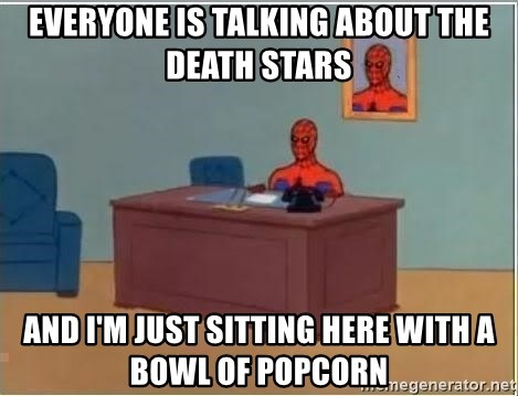 Spiderman Desk - Everyone is talking about the Death Stars And i'm just sitting here with a bowl of popcorn