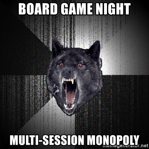 Insanity Wolf - BOARD GAME NIGHT MULTI-SESSION MONOPOLY