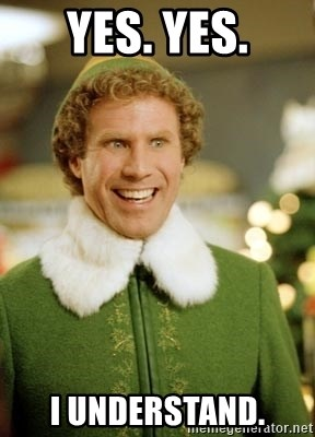 Will Ferrell Elf - Yes. Yes. i understand.