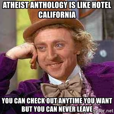 44066734 atheist anthology is like hotel california you can check out,Hotel California Meme