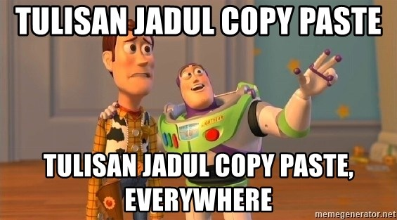 Woody & Buzz... Everywhere - TULISAN JADUL COPY PASTE TULISAN JADUL COPY PASTE, everywhere