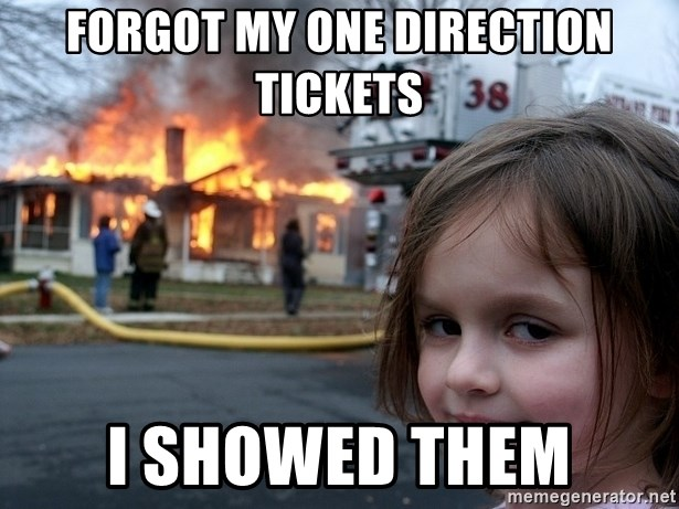 Disaster Girl - FORGOT MY ONE DIRECTION TICKETS I SHOWED THEM