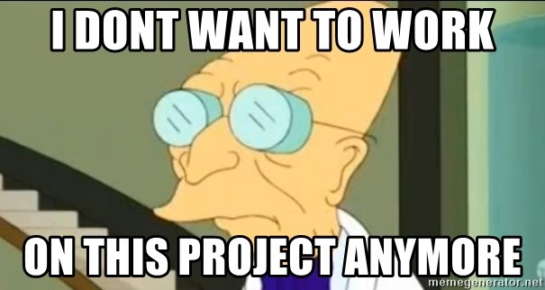 I Don't Want to Live in this Planet Anymore - I Dont want to work ON THIS PROJECT ANYMORE