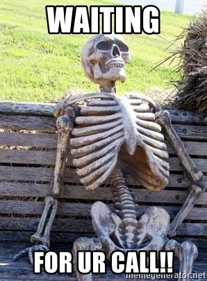Waiting Skeleton - WAITING FOR UR CALL!!