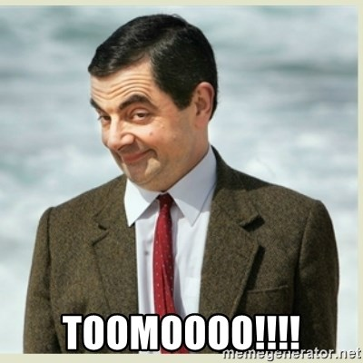 MR bean -  Toomoooo!!!!