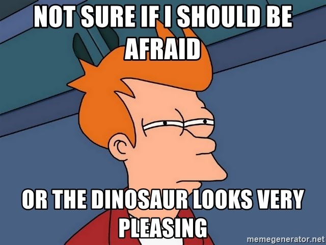 Futurama Fry - not sure if i should be afraid or the dinosaur looks very pleasing