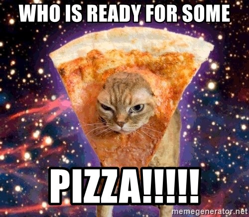 44341815 who is ready for some pizza!!!!! pizza cat meme generator,Pizza Cat Meme