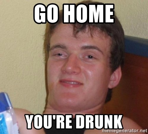 high/drunk guy - Go Home You're DRunk