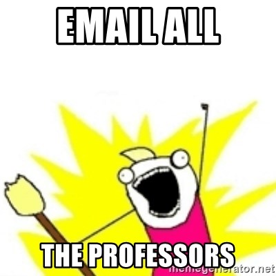 x all the y - email ALL THE PROFESSORS