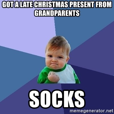 Success Kid - got a late christmas present from grandparents socks