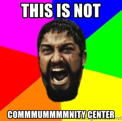 sparta - This is not  commmummmmnity center