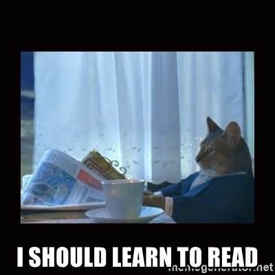 i should buy a boat cat -  I should learn to read