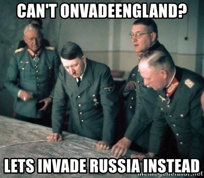 Hitler and Advice Generals - can't onvadeengland? lets invade russia instead