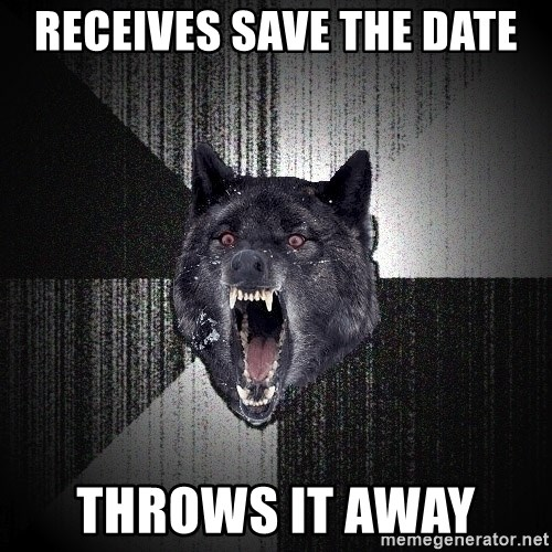 Insanity Wolf - Receives save the date throws it away