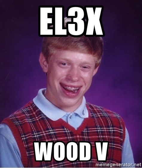 Bad Luck Brian - el3x Wood v