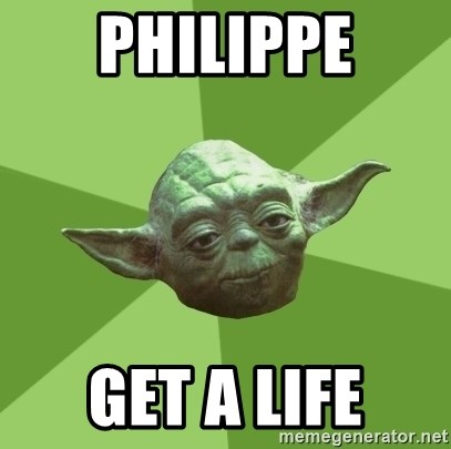 Advice Yoda Gives - Philippe get a life