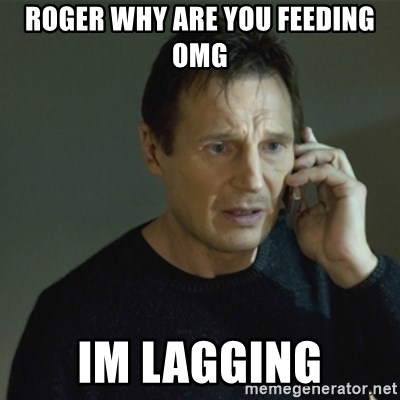I don't know who you are... - roger why are you feeding omg im lagging